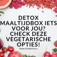 Vegetarisch maaltijdbox iets voor in je detox kuur? Check hier de opties!
